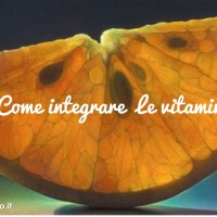 Come integrare le vitamine